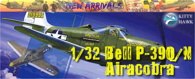 New Arrival: 1/32 Bell P-39Q/N Airacobra