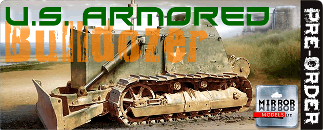 Mirror Models Pre-Order: 1/35 US Armoured Bulldozer CAT D7A 7M